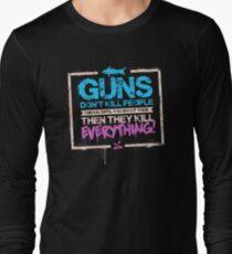 Guns Don't Kill People Long Sleeve T-Shirt
