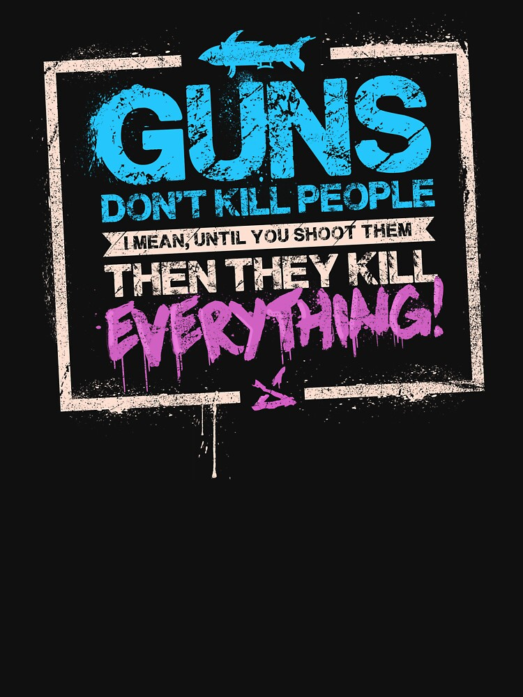 TShirtGifter presents: Guns Don't Kill People | Unisex T-Shirt