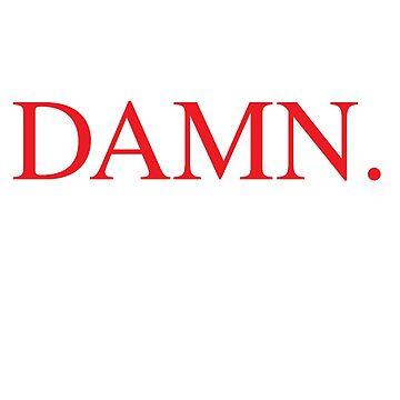 Damn Kendrick Lamar DAMN. by electricgrey