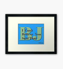You Said That Framed Print