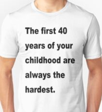 The first 40 years. Unisex T-Shirt