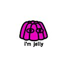 I'm jelly by vectoria