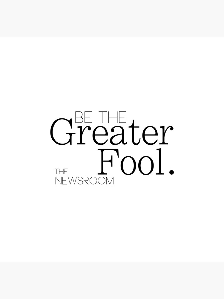 Be The Greater Fool - The Newsroom by kiramrob