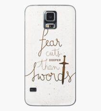 Fear cuts deeper than swords Case/Skin for Samsung Galaxy