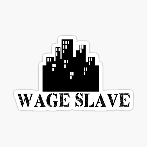 Wage Slave W Sticker