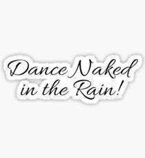 Dance Naked In the Rain Sticker