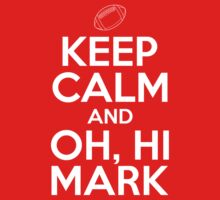 Keep Calm and Oh, Hi Mark | Unisex T-Shirt