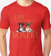 Boxer Dog Funny Design - Life Is Better With Boxers T-Shirt