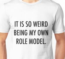 Own Role Model Unisex T-Shirt