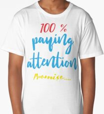 """""""100% Paying Attention Promise"""" ADHD Design Long T-Shirt"""