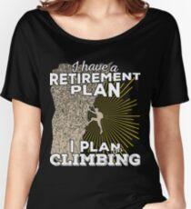 Retirement Plan - Climbing Women's Relaxed Fit T-Shirt