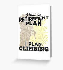 Retirement Plan - Climbing Greeting Card