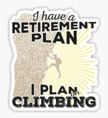 Retirement Plan - Climbing Sticker