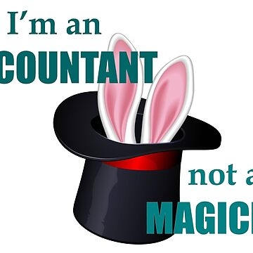 Accounting Stickers and More - Accountant Not a Magician by merkraht