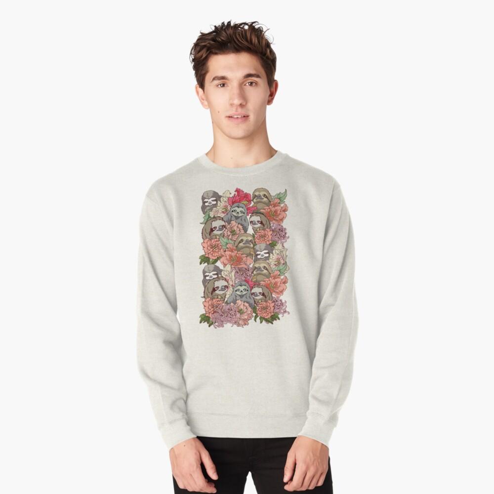 Because Sloths Pullover Sweatshirt