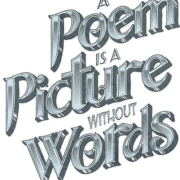 A Poem Is A Picture Without Words by ashburg