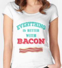 """""""Everything is Better with Bacon"""" Meat Lovers Design Women's Fitted Scoop T-Shirt"""