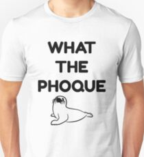 Franglais: What the phoque Unisex T-Shirt