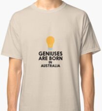 Geniuses are born in AUSTRALIA R6ku4 Classic T-Shirt