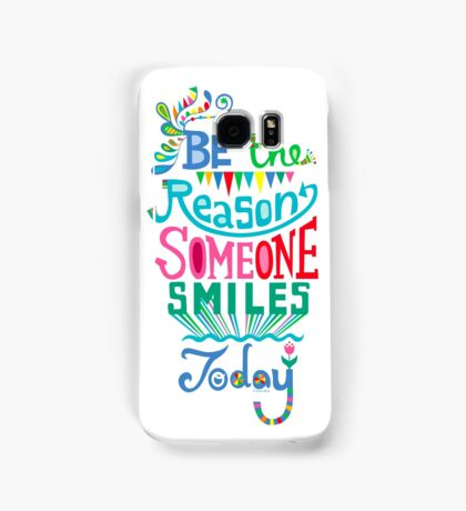 Be the Reason Someone Smiles Today Samsung Galaxy Case/Skin