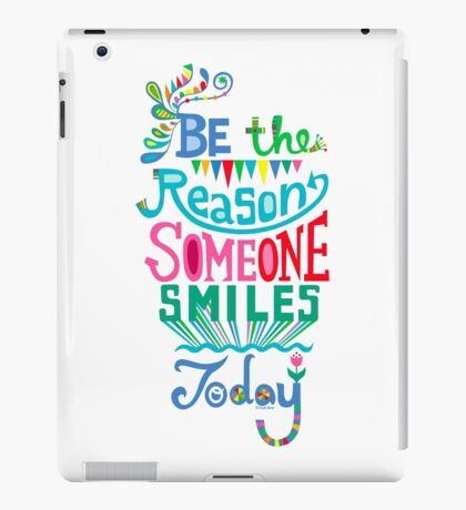Be the Reason Someone Smiles Today iPad Case/Skin