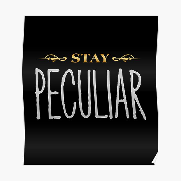 Stay Peculiar Poster