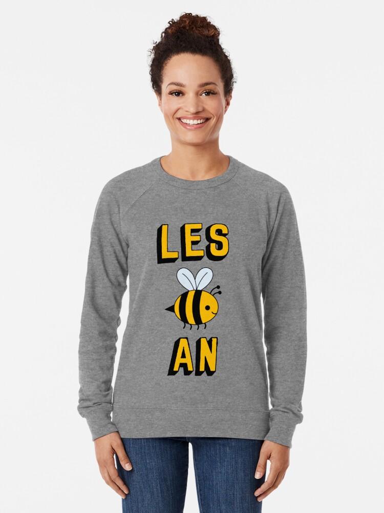 Alternate view of LES BEE AN LESBIAN Lightweight Sweatshirt