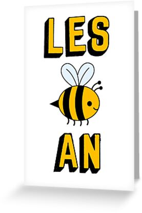 Les bee an lesbian greeting cards by katrinawaffles redbubble les bee an lesbian by katrinawaffles m4hsunfo