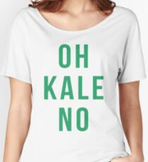 OH KALE NO Women's Relaxed Fit T-Shirt