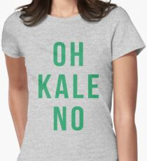 OH KALE NO Womens Fitted T-Shirt