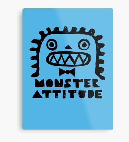 Monster Attitude Metal Print