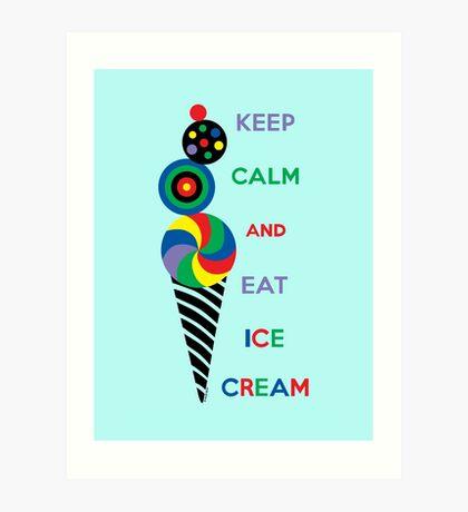 Keep Calm and Eat Ice Cream Art Print