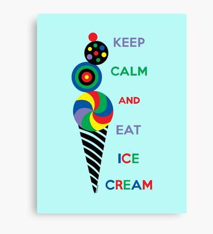 Keep Calm and Eat Ice Cream Canvas Print