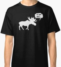 So get this....  Moose Classic T-Shirt
