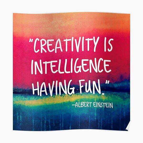 La créativité, c'est de l'intelligence Poster