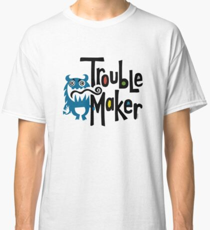 Trouble Maker born bad - earth Classic T-Shirt