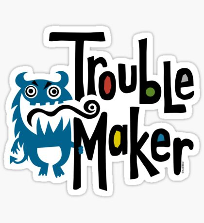 Trouble Maker born bad - earth Sticker