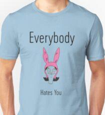 """Camiseta unisex Louise """"Todo el mundo te odia"""""""