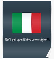 Don't get upsetti have some spaghetti Poster