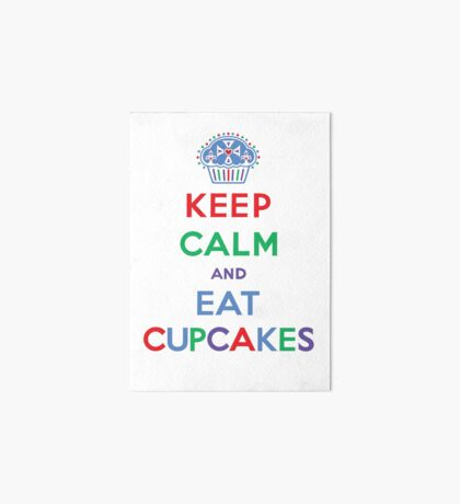 Keep Calm and Eat Cupcakes- primary Art Board