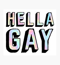 HELLA GAY Photographic Print