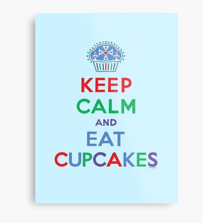 Keep Calm and Eat Cupcakes - primary 2 Metal Print