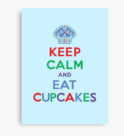 Keep Calm and Eat Cupcakes - primary 2 Canvas Print