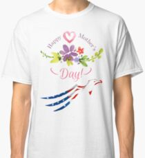 Shirts and Accessories Happy Mother's Day  Classic T-Shirt