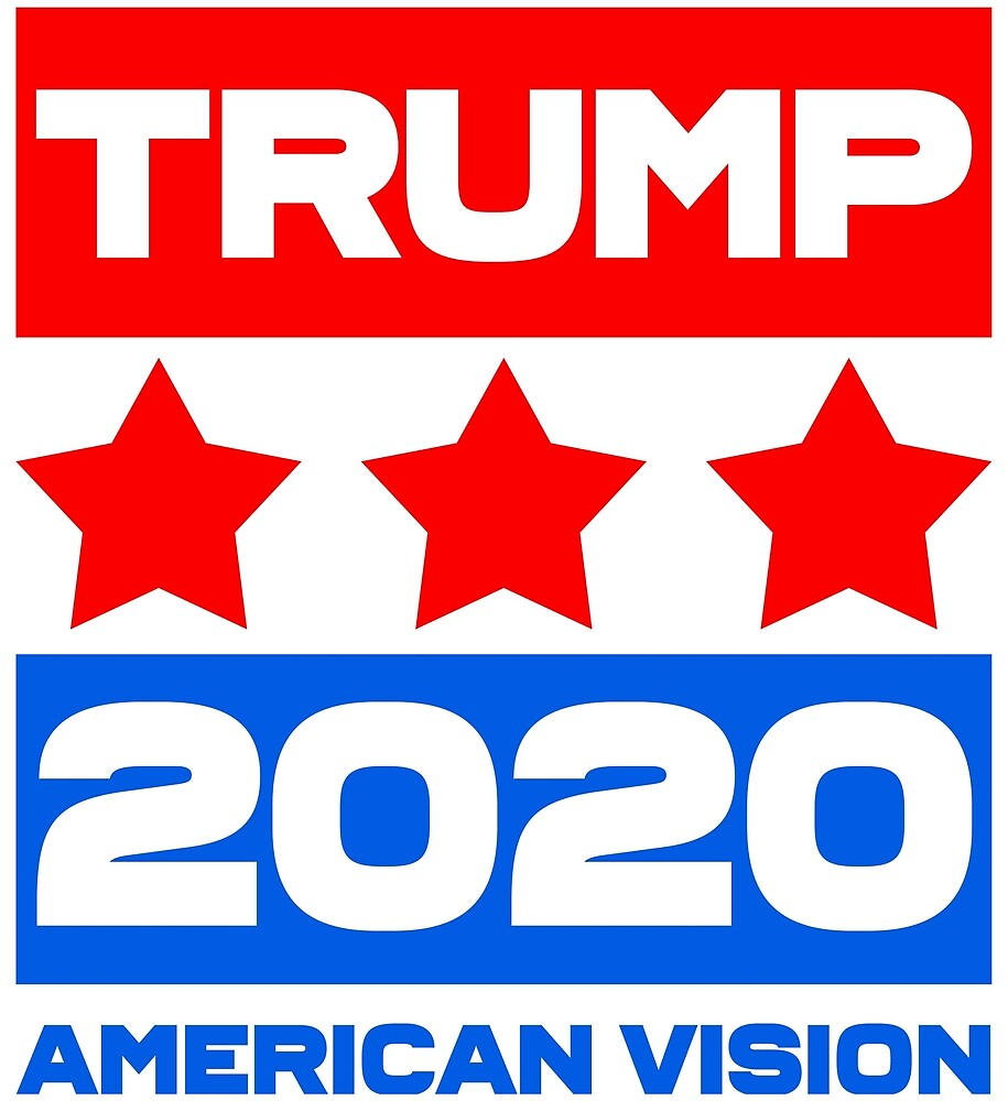 TRUMP 2020 - American Vision by CentipedeNation