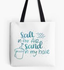 Salt in the air, Sand in my hair - White/Blue Tote Bag