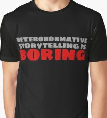 Heteronormative Storytelling is Boring Graphic T-Shirt