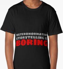 Heteronormative Storytelling is Boring Long T-Shirt