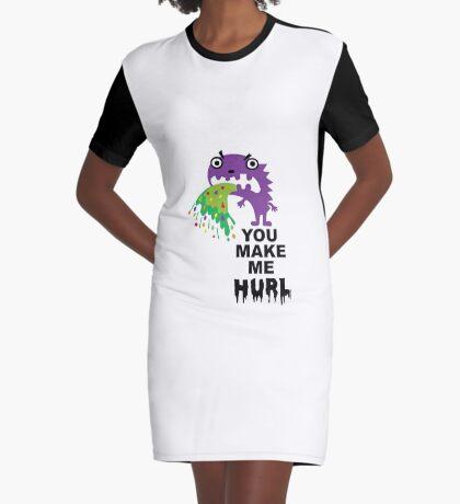 You Make Me Hurl - on lights Graphic T-Shirt Dress