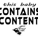 This Baby Contains Content by LifeForever